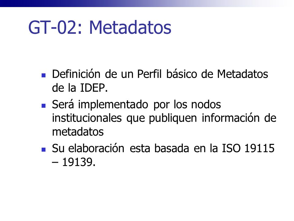GT-02: Metadatos Definición de un Perfil básico de Metadatos de la IDEP.