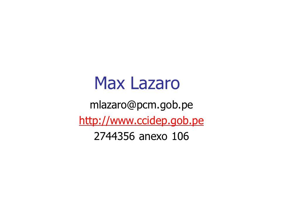 Max Lazaro mlazaro@pcm.gob.pe http://www.ccidep.gob.pe