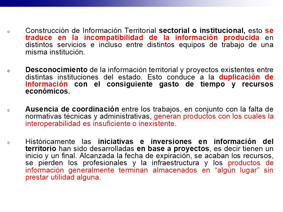 Construcción de Información Territorial sectorial o institucional, esto se traduce en la incompatibilidad de la información producida en distintos servicios e incluso entre distintos equipos de trabajo de una misma institución.
