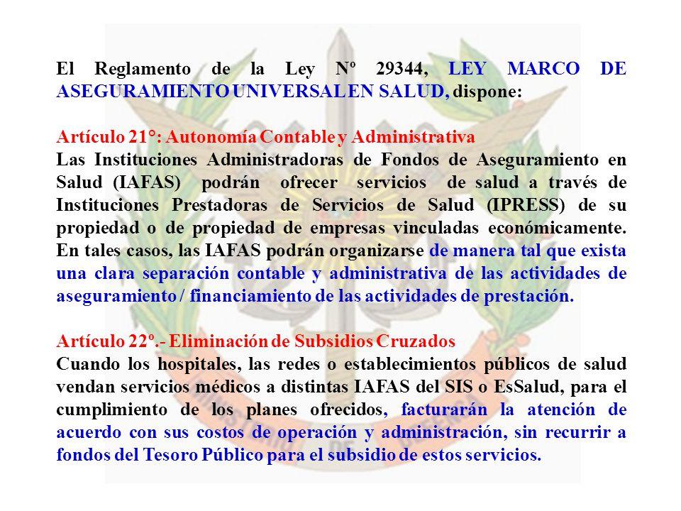 El Reglamento de la Ley Nº 29344, LEY MARCO DE ASEGURAMIENTO UNIVERSAL EN SALUD, dispone: