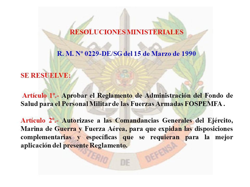 RESOLUCIONES MINISTERIALES R. M. Nº 0229-DE/SG del 15 de Marzo de 1990