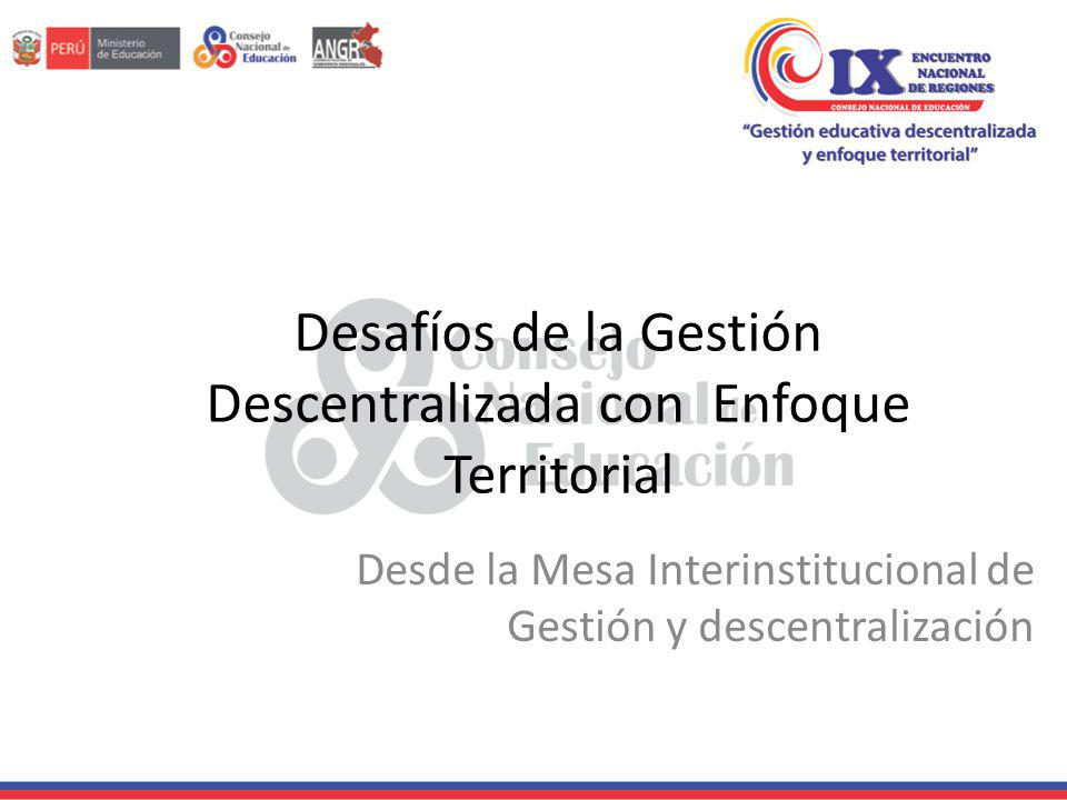 Desafíos de la Gestión Descentralizada con Enfoque Territorial