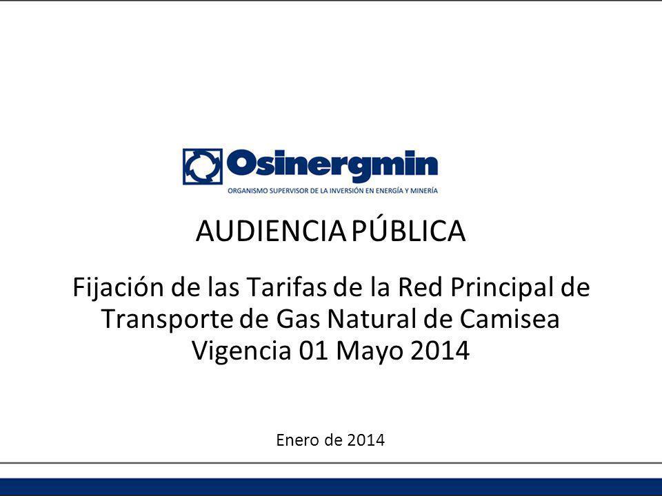 AUDIENCIA PÚBLICA Fijación de las Tarifas de la Red Principal de Transporte de Gas Natural de Camisea.