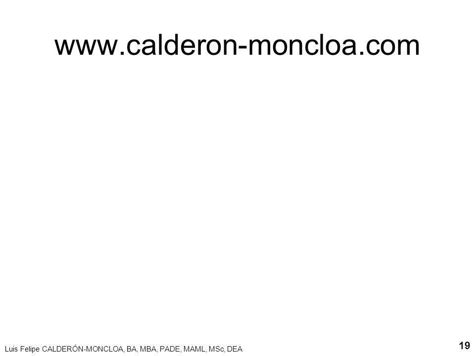 www.calderon-moncloa.com Luis Felipe CALDERÓN-MONCLOA, BA, MBA, PADE, MAML, MSc, DEA