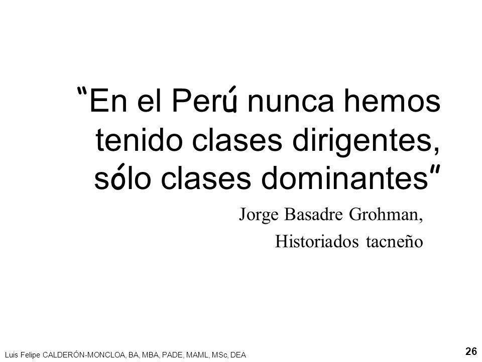 En el Perú nunca hemos tenido clases dirigentes, sólo clases dominantes