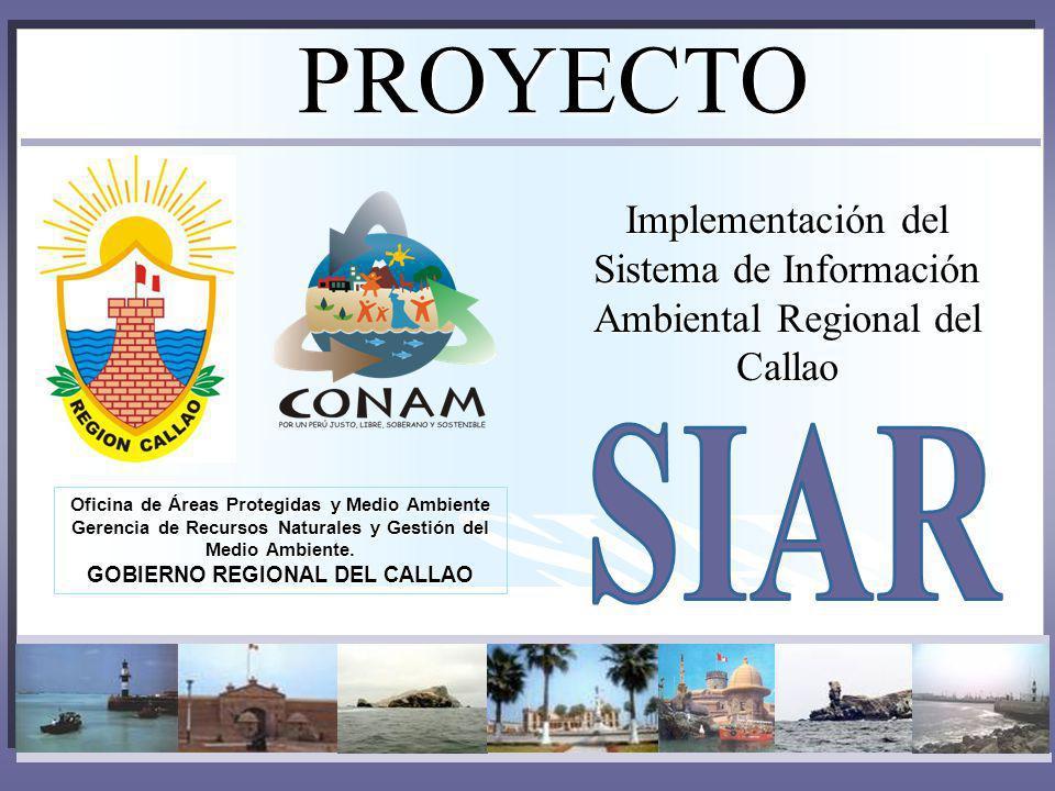 PROYECTO Implementación del Sistema de Información Ambiental Regional del Callao. SIAR. Oficina de Áreas Protegidas y Medio Ambiente.