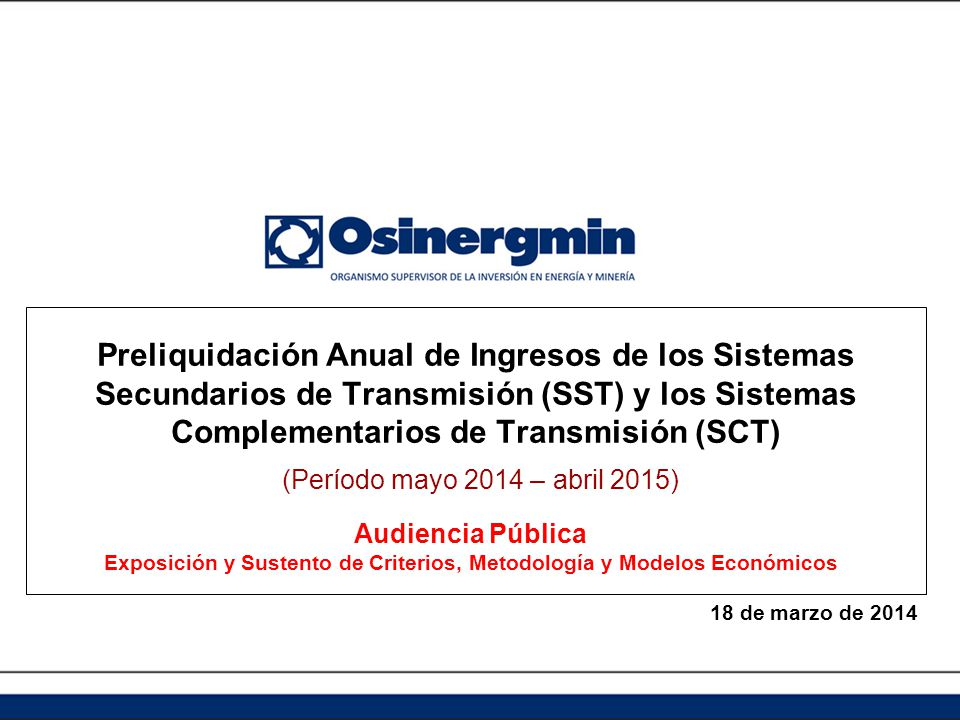 Preliquidación Anual de Ingresos de los Sistemas Secundarios de Transmisión (SST) y los Sistemas Complementarios de Transmisión (SCT)