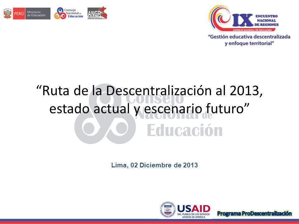 Ruta de la Descentralización al 2013, estado actual y escenario futuro