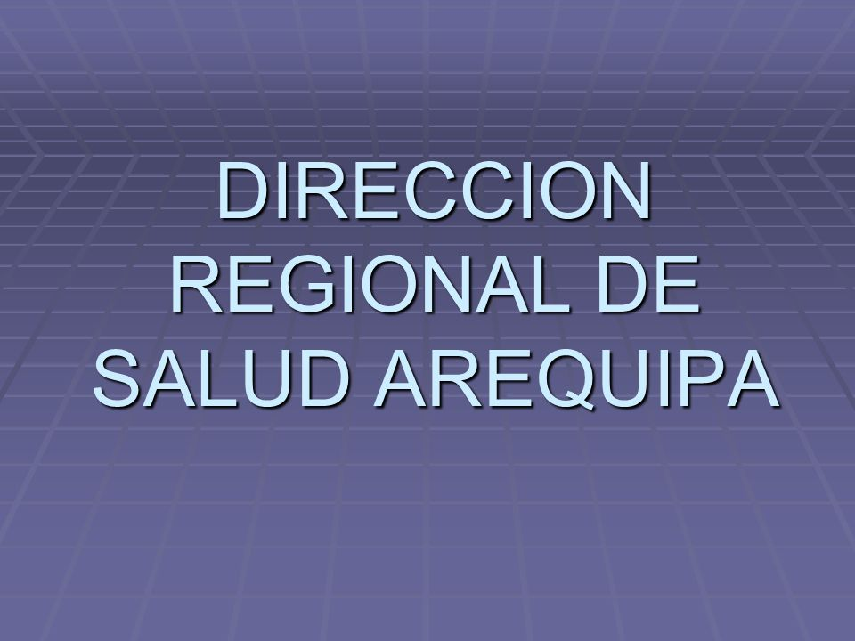 DIRECCION REGIONAL DE SALUD AREQUIPA