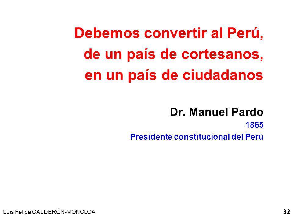 Debemos convertir al Perú, de un país de cortesanos,