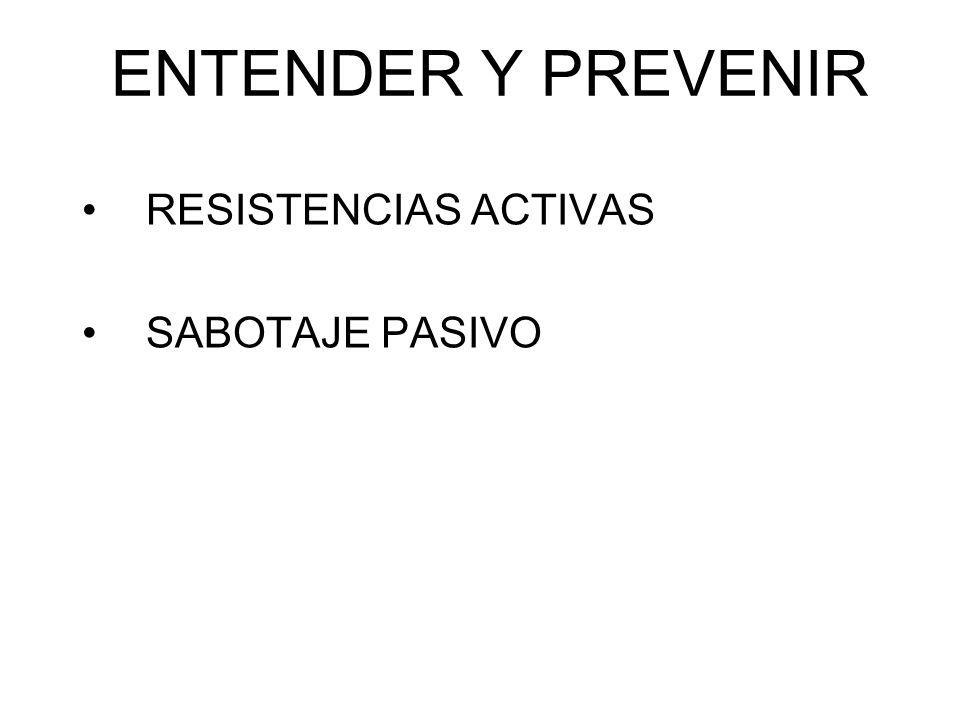ENTENDER Y PREVENIR RESISTENCIAS ACTIVAS SABOTAJE PASIVO