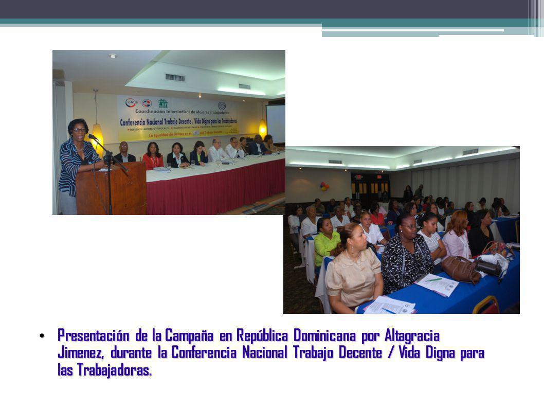Presentación de la Campaña en República Dominicana por Altagracia Jimenez, durante la Conferencia Nacional Trabajo Decente / Vida Digna para las Trabajadoras.