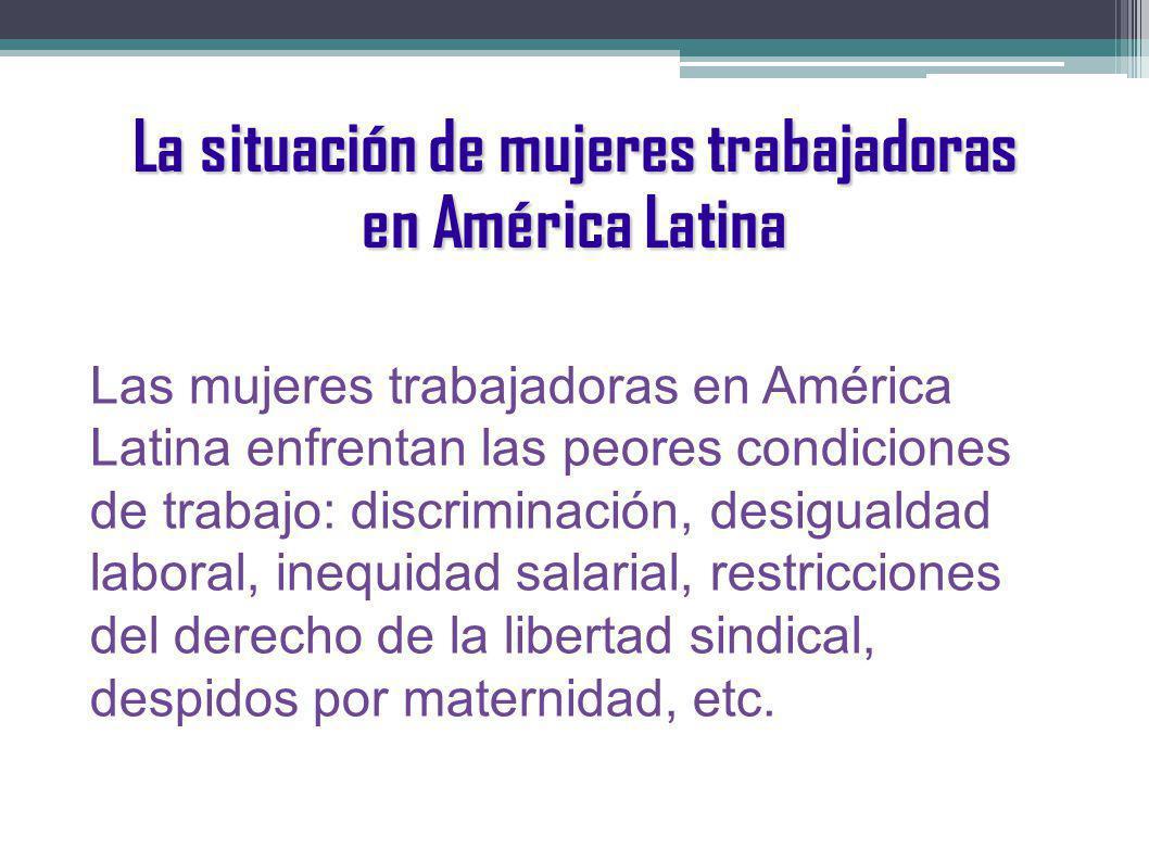 La situación de mujeres trabajadoras en América Latina