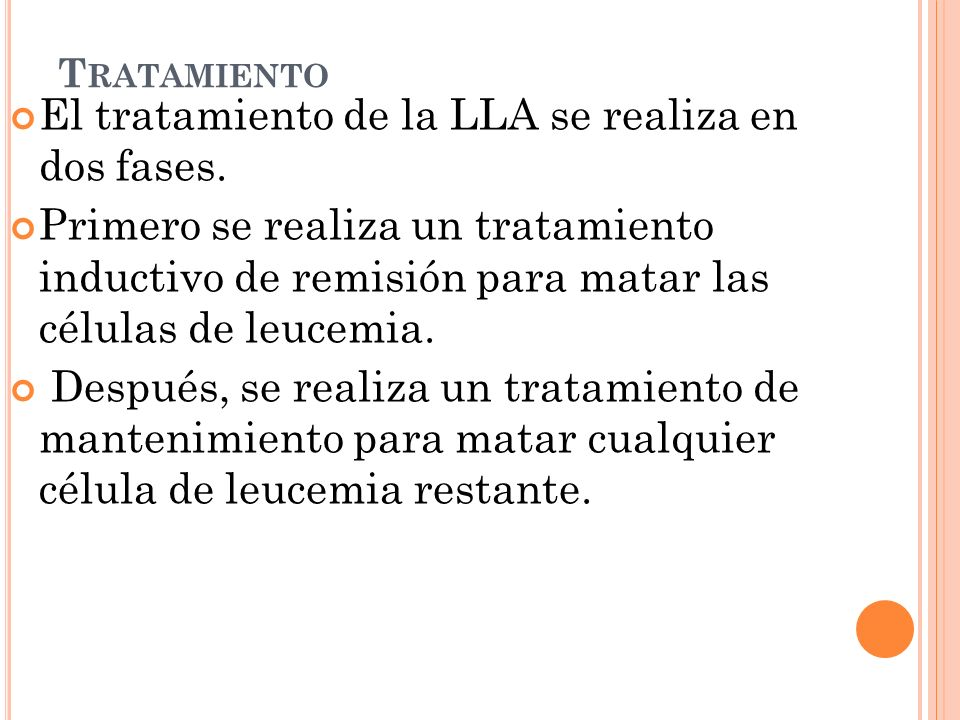 El tratamiento de la LLA se realiza en dos fases.
