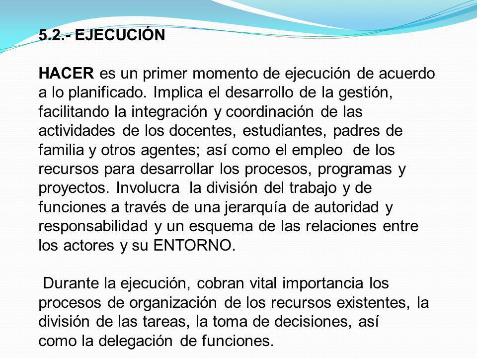 5.2.- EJECUCIÓN