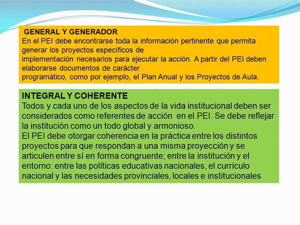 GENERAL Y GENERADOR En el PEI debe encontrarse toda la información pertinente que permita generar los proyectos específicos de.