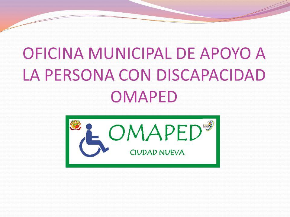 OFICINA MUNICIPAL DE APOYO A LA PERSONA CON DISCAPACIDAD OMAPED