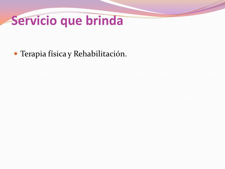 Servicio que brinda Terapia física y Rehabilitación.
