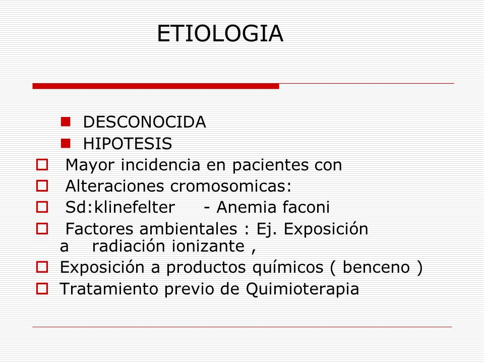 ETIOLOGIA DESCONOCIDA HIPOTESIS Mayor incidencia en pacientes con