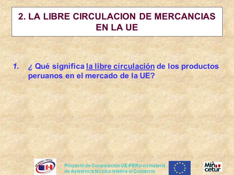 2. LA LIBRE CIRCULACION DE MERCANCIAS EN LA UE