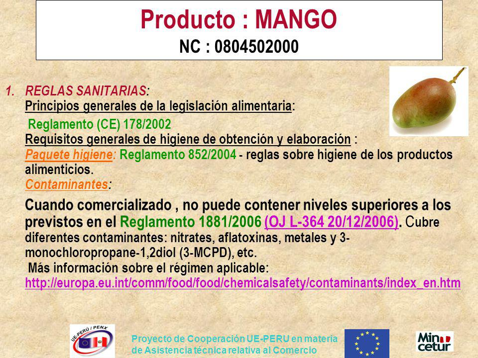 Producto : MANGO NC : 0804502000 REGLAS SANITARIAS: Principios generales de la legislación alimentaria: