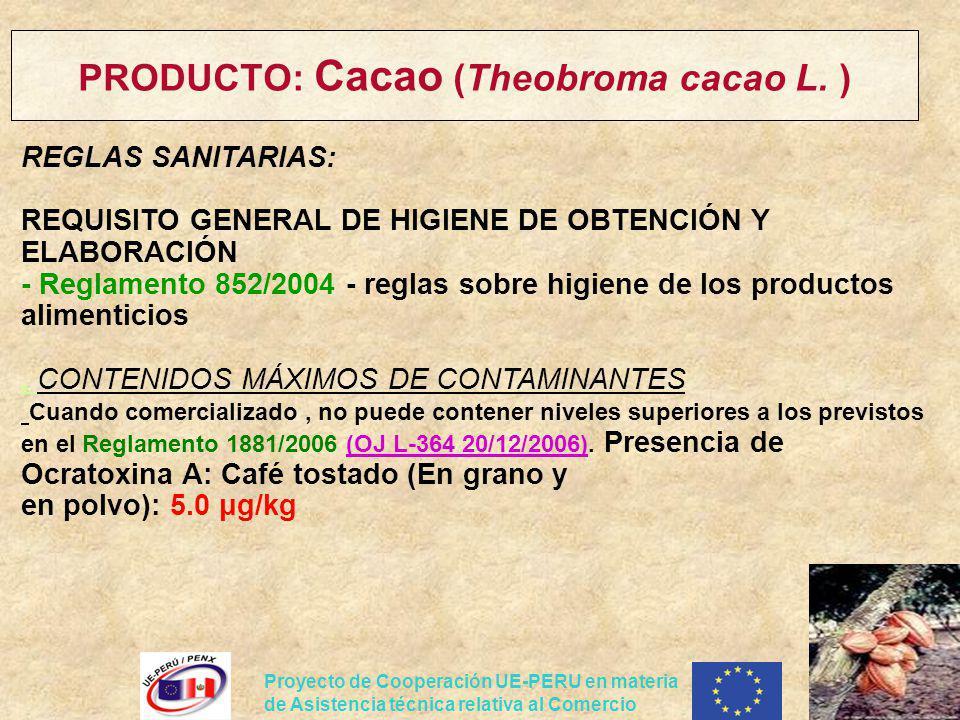 PRODUCTO: Cacao (Theobroma cacao L. )