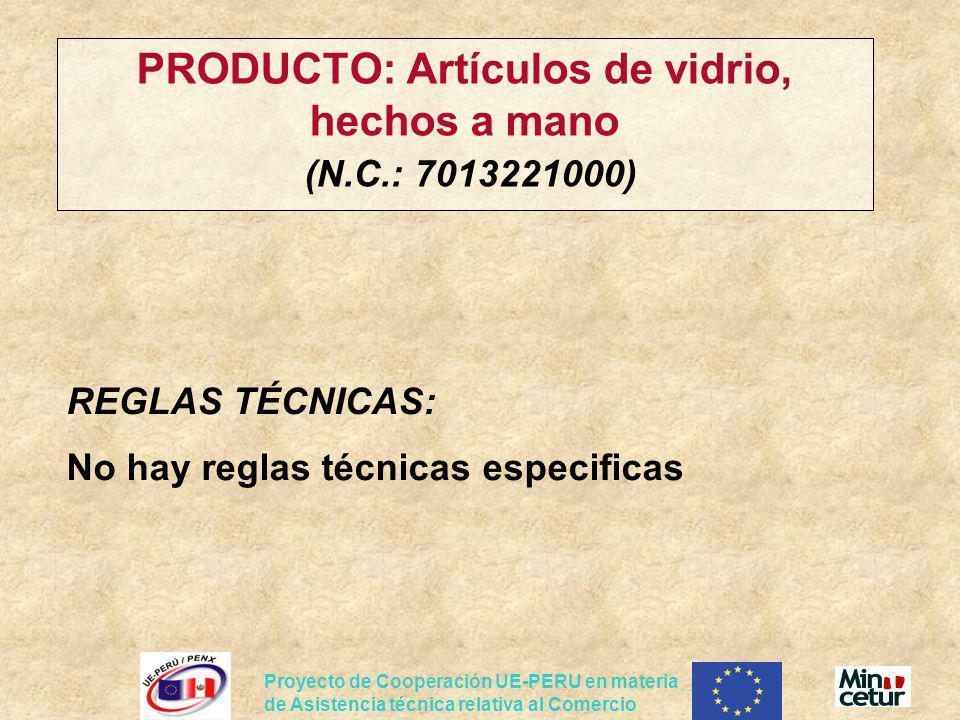 PRODUCTO: Artículos de vidrio, hechos a mano (N.C.: 7013221000)
