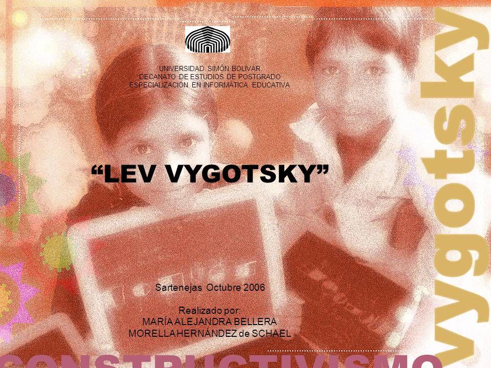 LEV VYGOTSKY Sartenejas Octubre 2006 Realizado por: