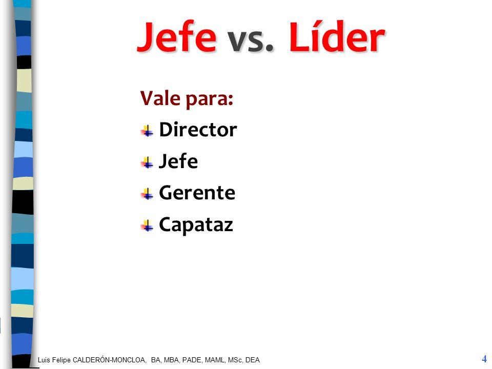 Jefe vs. Líder Vale para: Director Jefe Gerente Capataz