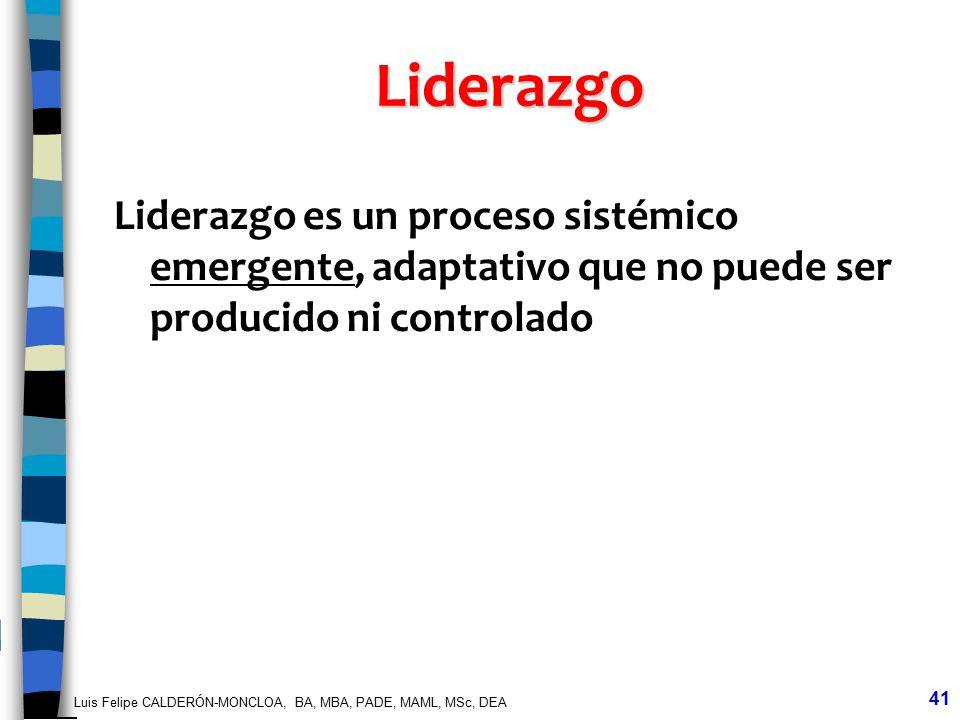 Liderazgo Liderazgo es un proceso sistémico emergente, adaptativo que no puede ser producido ni controlado.