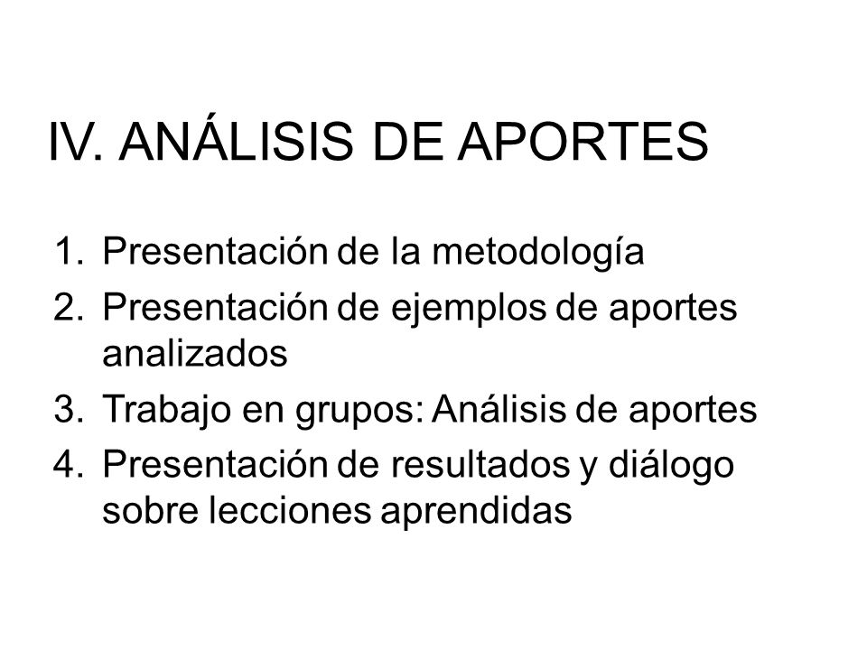 IV. ANÁLISIS DE APORTES Presentación de la metodología