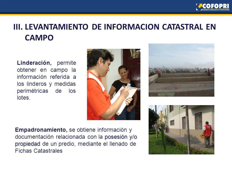 III. LEVANTAMIENTO DE INFORMACION CATASTRAL EN CAMPO