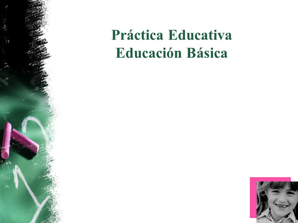 Práctica Educativa Educación Básica