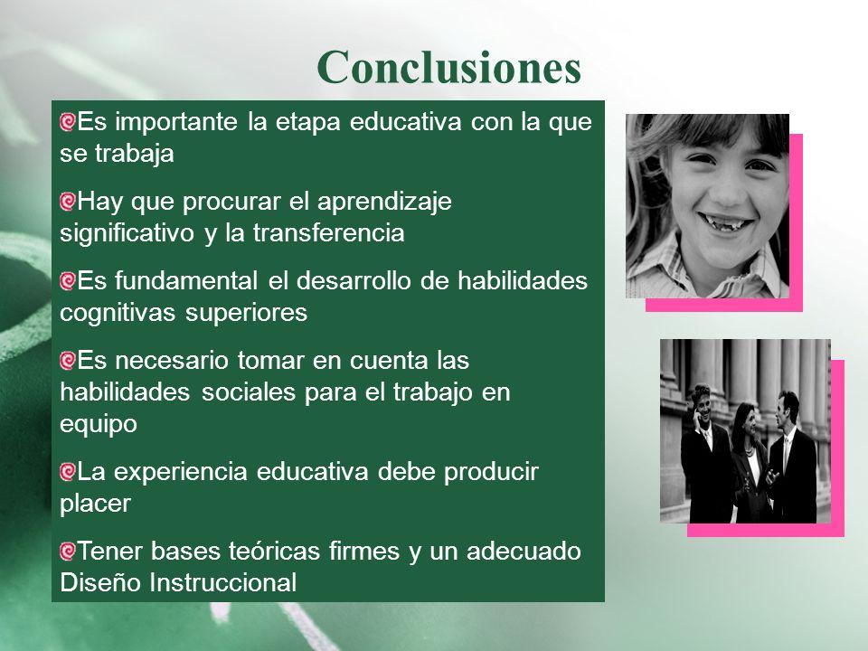 Conclusiones Es importante la etapa educativa con la que se trabaja