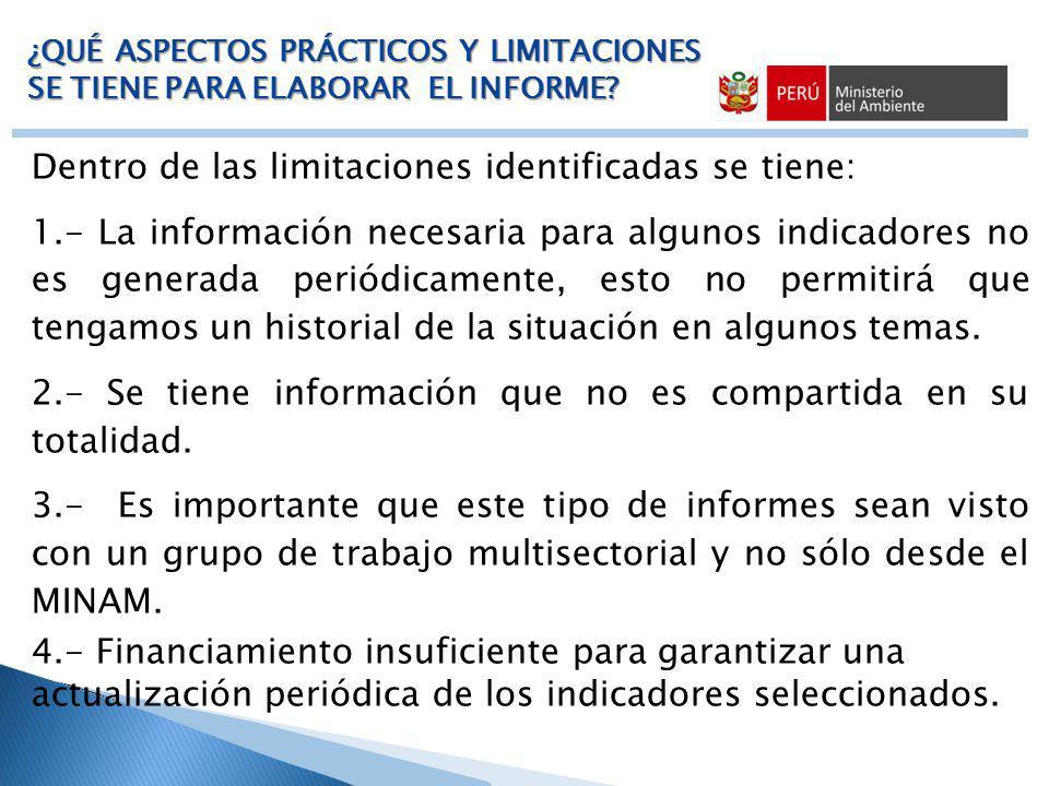 Dentro de las limitaciones identificadas se tiene: