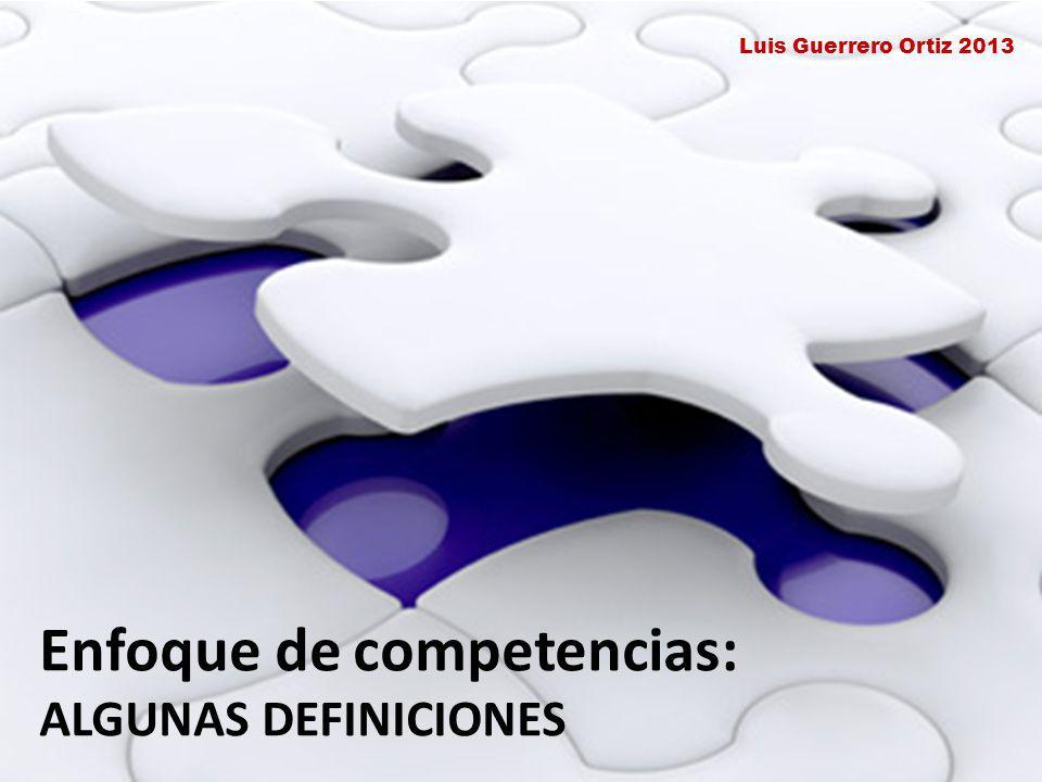 Enfoque de competencias: ALGUNAS DEFINICIONES