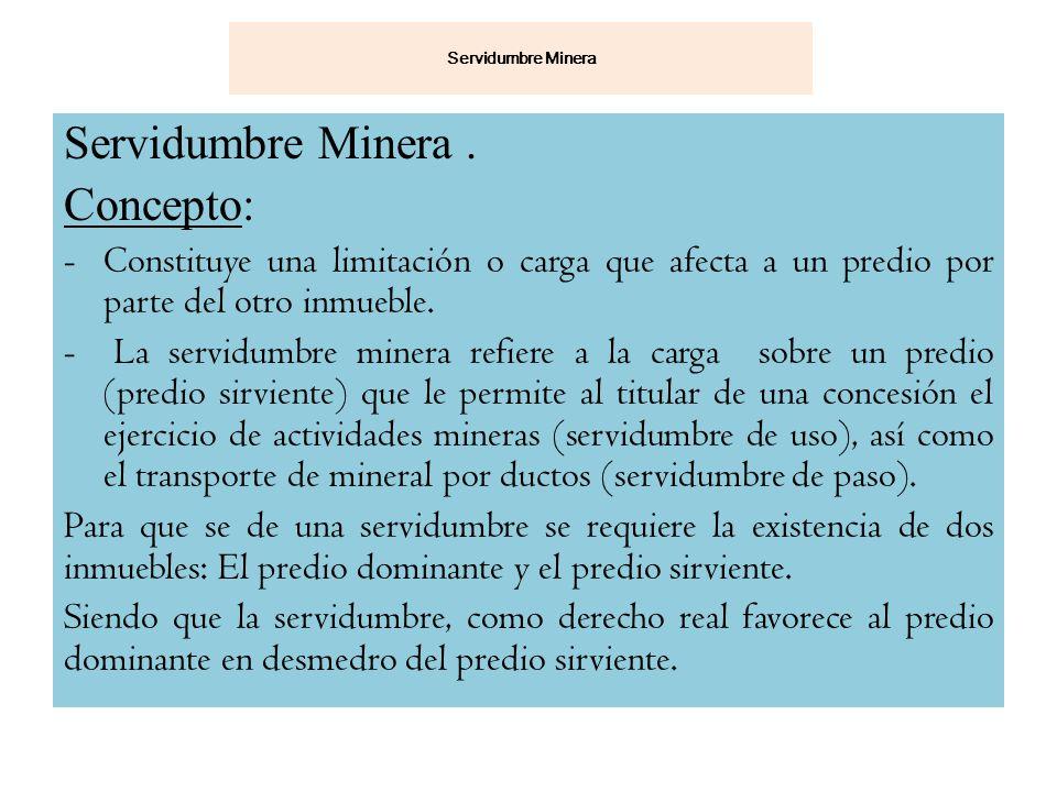 Servidumbre Minera . Concepto: