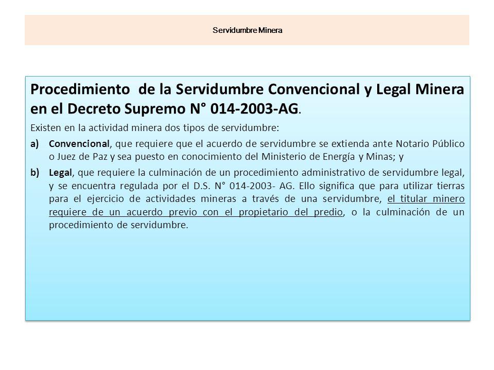 Servidumbre Minera Procedimiento de la Servidumbre Convencional y Legal Minera en el Decreto Supremo N° 014-2003-AG.