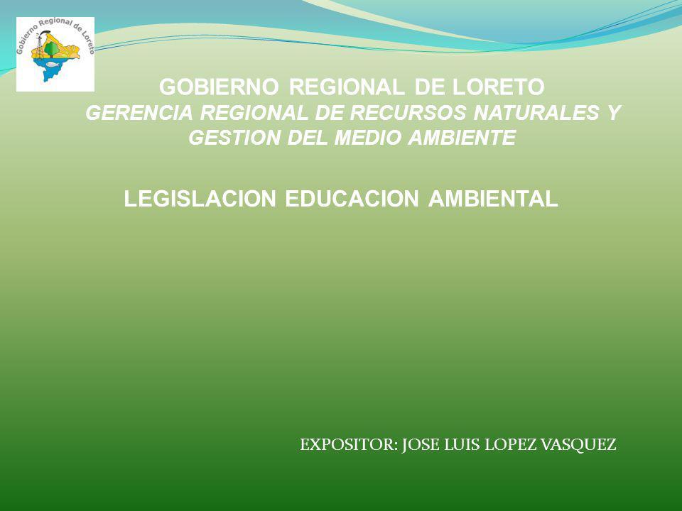 GOBIERNO REGIONAL DE LORETO LEGISLACION EDUCACION AMBIENTAL