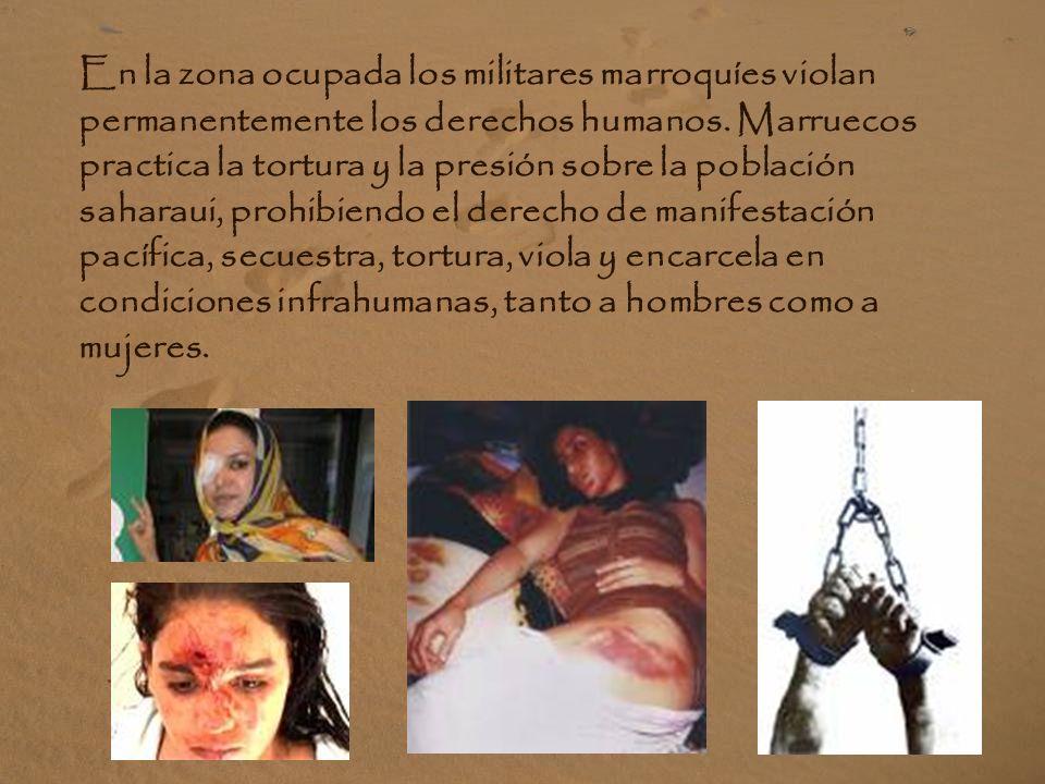 En la zona ocupada los militares marroquíes violan permanentemente los derechos humanos.