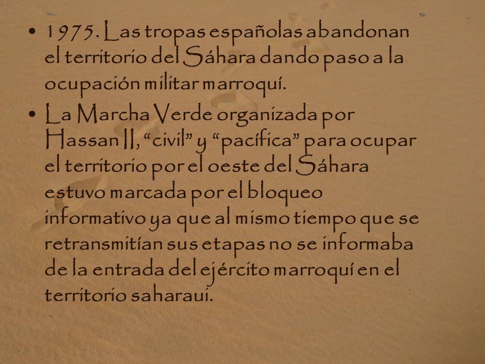1975. Las tropas españolas abandonan el territorio del Sáhara dando paso a la ocupación militar marroquí.