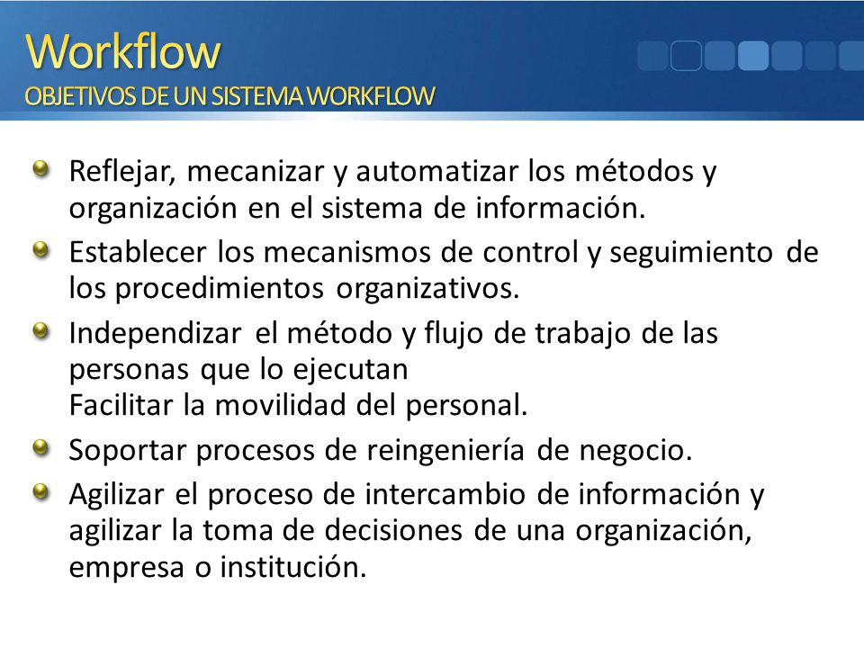 Workflow OBJETIVOS DE UN SISTEMA WORKFLOW