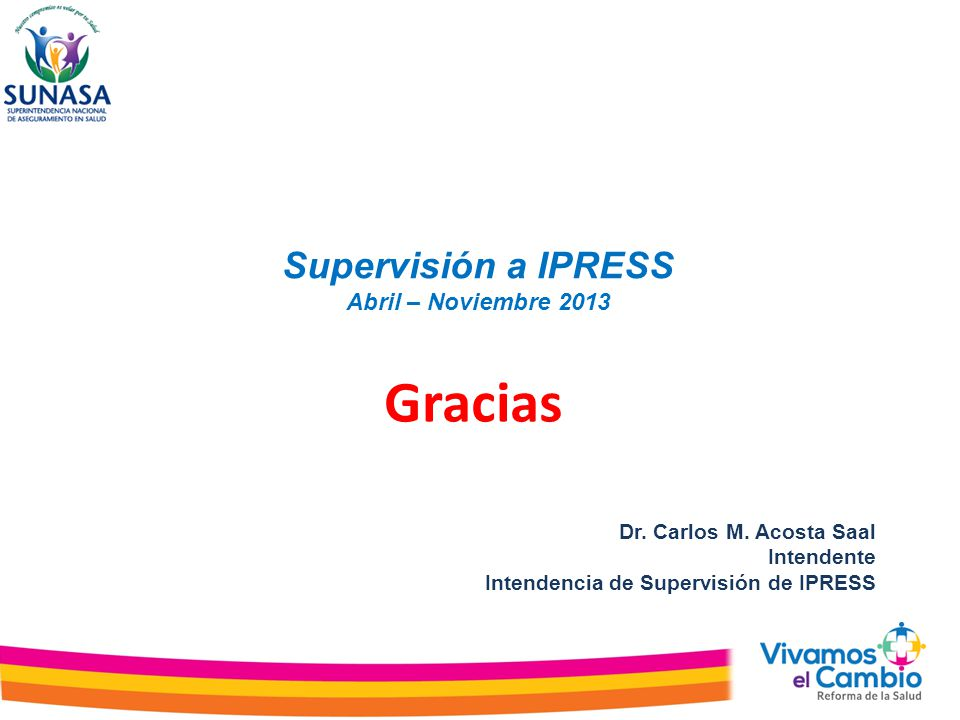 Gracias Supervisión a IPRESS Abril – Noviembre 2013