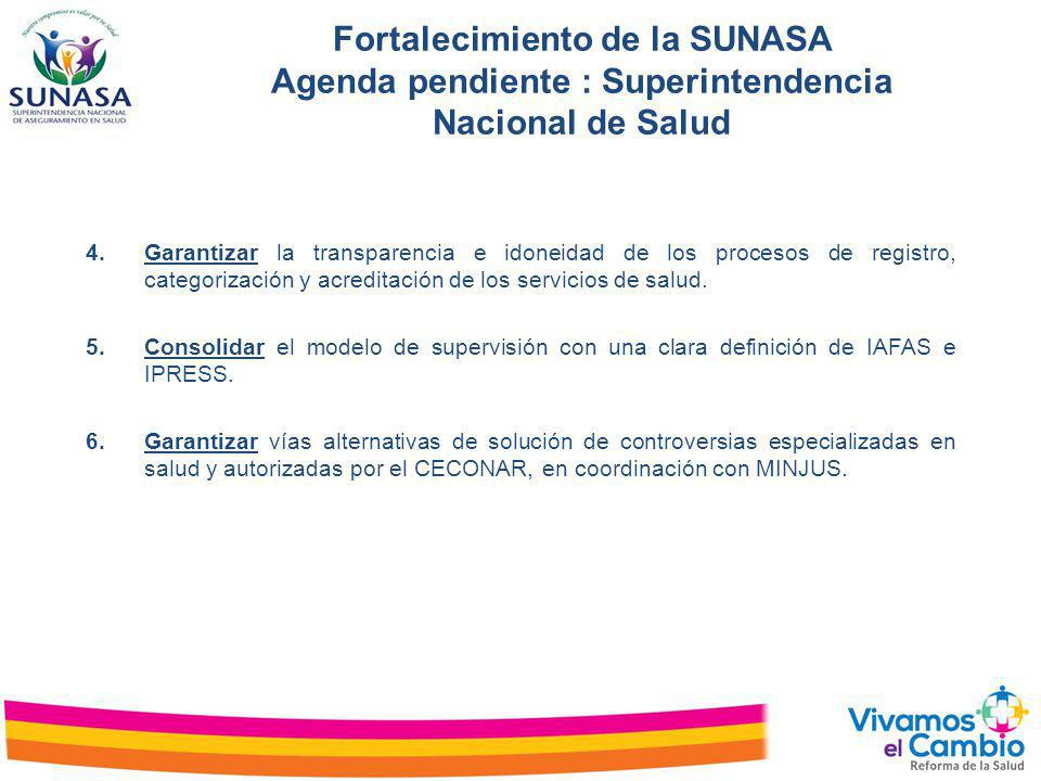 Fortalecimiento de la SUNASA Agenda pendiente : Superintendencia Nacional de Salud