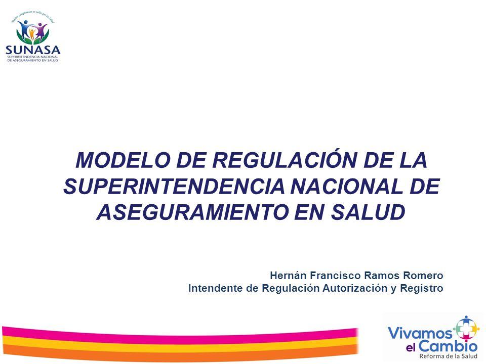 MODELO DE REGULACIÓN DE LA SUPERINTENDENCIA NACIONAL DE ASEGURAMIENTO EN SALUD
