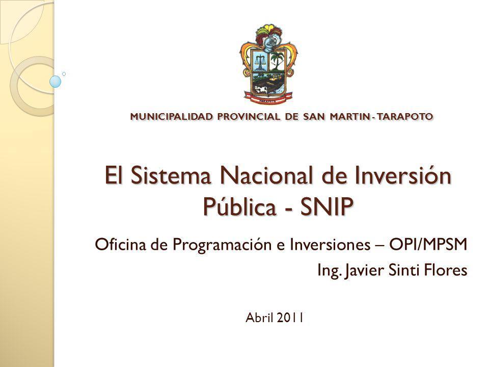 MUNICIPALIDAD PROVINCIAL DE SAN MARTIN - TARAPOTO El Sistema Nacional de Inversión Pública - SNIP
