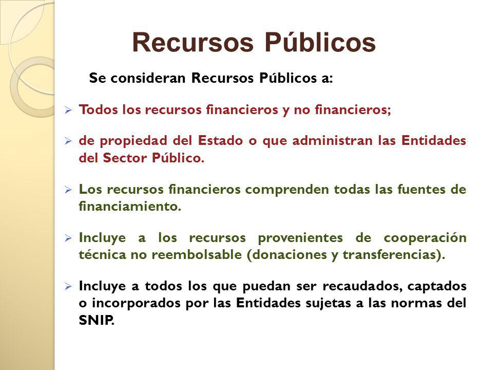 Recursos Públicos Se consideran Recursos Públicos a: