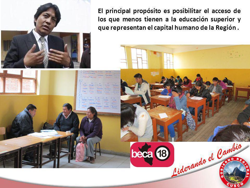 El principal propósito es posibilitar el acceso de los que menos tienen a la educación superior y que representan el capital humano de la Región .
