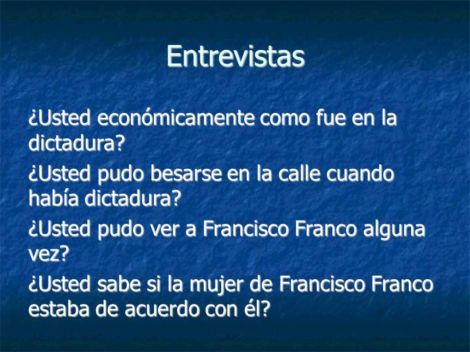 Entrevistas ¿Usted económicamente como fue en la dictadura
