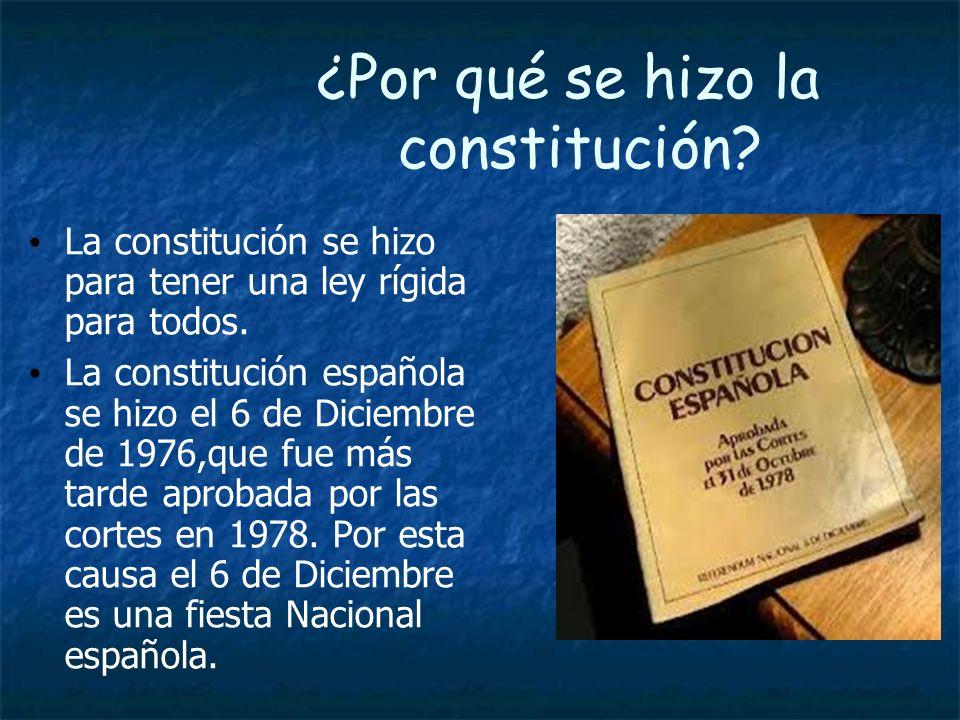 ¿Por qué se hizo la constitución